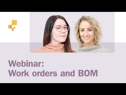 Webinar: All about Work orders and Bill of Materials